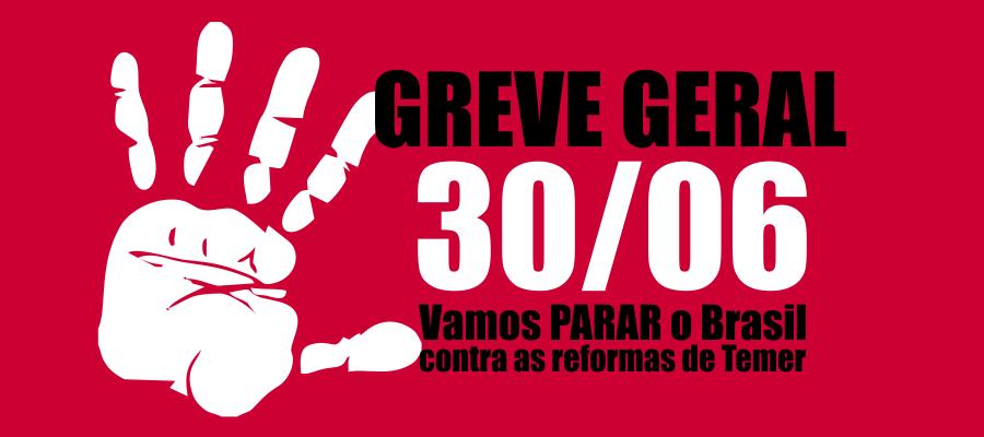 Dia 30/6, vamos parar o Brasil contra as reformas